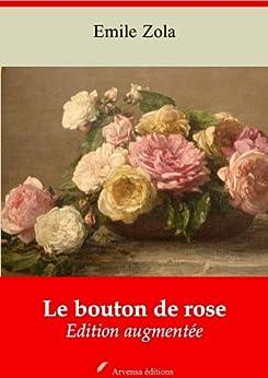 Le bouton de rose (Nouvelle édition augmentée) par [Zola, Emile]