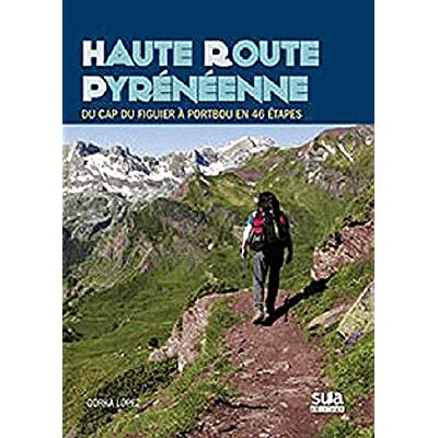 HAUTE ROUTE PYRENEENNE, du Cap du Figuier à Portbou 46 étapes