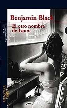 El otro nombre de Laura (Quirke 2) de [Black, Benjamin]