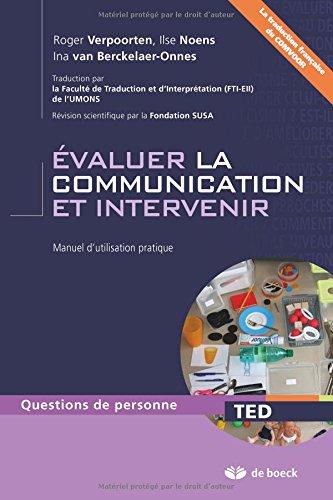 Evaluer la communication et intervenir : Manuel d'utilisation pratique par Ilse Noens, Roger Verpoorten, Ina Van Berckelaer-Onnes