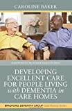 Developing Excellent Care for People Living with Dementia in Care Homes (Bradford Dementia Group)