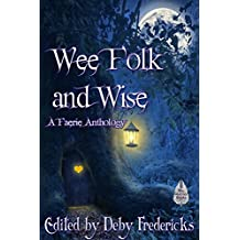 Wee Folk and Wise: A Faerie Anthology