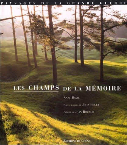 Les Champs de la mmoire : paysages de la Grande Guerre