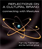 Reflections on a Cultural Brand: Connecting With Lifestyles