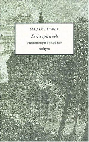 Ecrits spirituels par Madame Acarie, Bernard Sesé