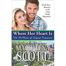 Where Her Heart Is: Small Town Romance in the Great Smoky Mountains (The McClains of Legend, Tennessee Book 3)