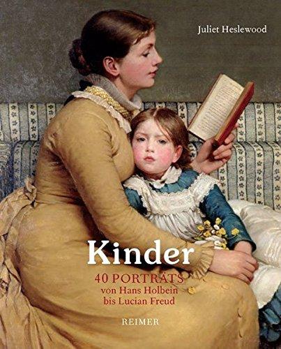 Kinder: 40 Porträts von Hans Holbein bis Lucian Freud