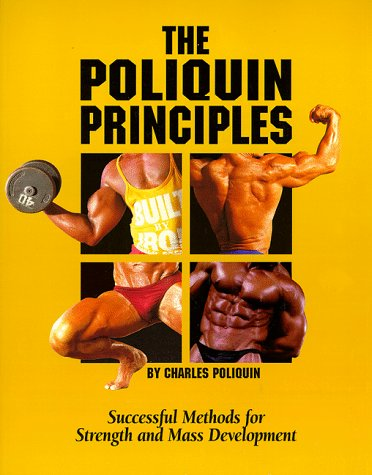 The Poliquin Principles: Successful Methods for Strength and Mass Development