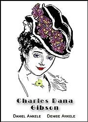 Charles Dana Gibson: 150+ Edwardian Reproductions (English Edition)