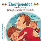 Emoticuentos. Cuentos cortos para que entiendas tus emociones (Castellano - A Partir De 3 Años - Libros Didácticos - Libros De Emociones)