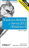 Windows-Befehle für Server 2012 & Windows 8 - kurz & gut