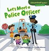 Let's Meet a Police Officer (Cloverleaf Books: Community Helpers)