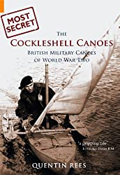 The Cockleshell Canoes: British Military Canoes of World War Two