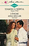 tensions ? l h?pital suivi par l ?nigme anna sinclair collection harlequin s?rie blanche n? 414