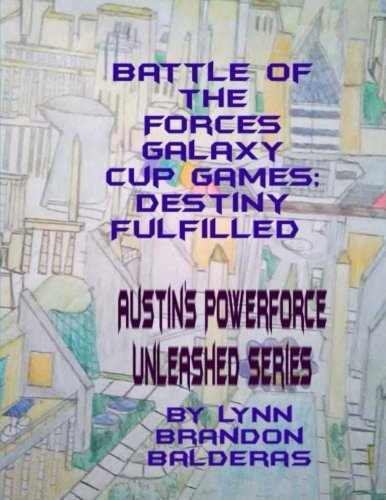Battle of the Forces Galaxy Cup Games; Destiny Fulfilled: Austin's Powerforce Unleashed Series
