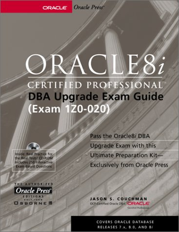 Oracle8i Certified Professional DBA Upgrade Exam Guide (Oracle Press Series) por Jason Couchman