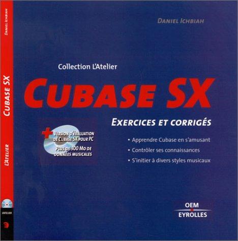 Cubase SX. Exercices et corrigés, avec CD-ROM
