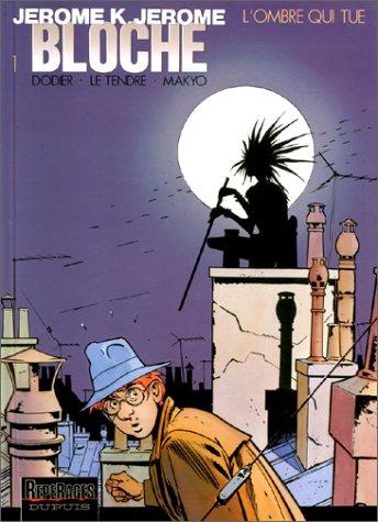Jérôme K. Jérôme Bloche, tome 1 : L'Ombre qui tue