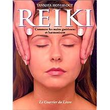 Reiki. Ou l'art de guérir et d'harmoniser avec les mains
