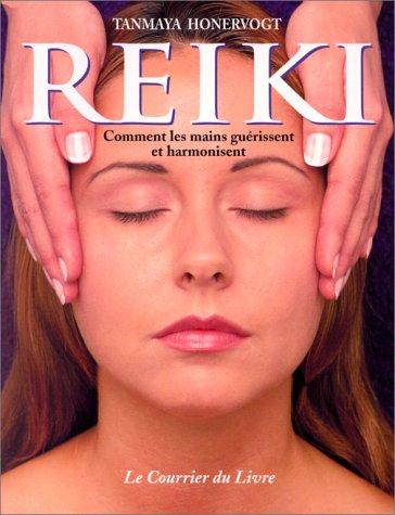 Reiki. Ou l'art de gurir et d'harmoniser avec les mains