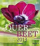 Querbeet  2013 (5): Das große Gartenjahrbuch zur Sendung, Band 5 2013