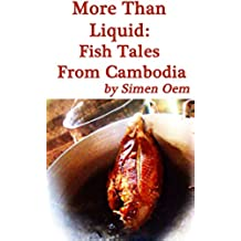 More Than Liquid: Fish Tales and Faith from Cambodia (The Kingdom of Wondering Book 1) (English Edition)