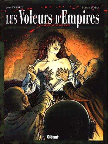 Les Voleurs d'Empires, tome 6 : La semaine sanglante