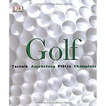 Golf: Technik, Ausrüstung, Plätze, Champions