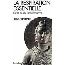 La Respiration essentielle : Notre rendez-vous avec la vie (Spiritualités vivantes)