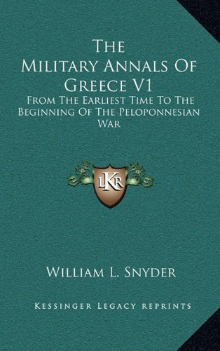The Military Annals of Greece V1: From the Earliest Time to the Beginning of the Peloponnesian War