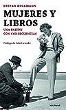 Mujeres y libros: Una pasión con consecuencias (Los tres mundos)