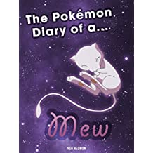 The Pokemon Diary of a Mew [An Unofficial Pokemon Book] (Pokemon diaries Book 1) (English Edition)