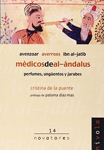 Médicos de al-Ándalus : Avenzoar, Averroes, Ibn al-Jatib por Cristina de la Puente González