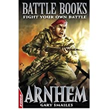 [(Arnhem: Fight Your Own Battle)] [ By (author) Gary Smailes, Illustrated by David Cousens ] [February, 2011]