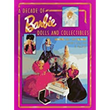 Decade of Barbie Dolls and Collectibles, 1981-91: Identification and Value Guide