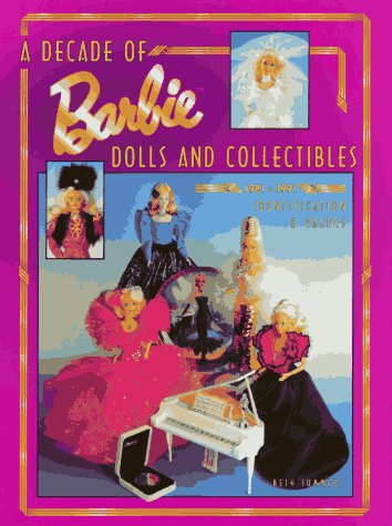 A Decade of Barbie Dolls and Collectibles 1981-1991: Identification & Values: Identification and Value Guide (1991 Puppe Barbie)