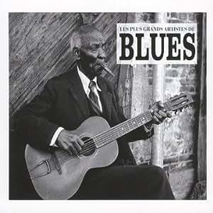 Les Plus Grands Artistes Du Blues - 100 Titres Eternels