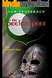 Der Seelenspeer: Band 5 der Krosann-Saga (Die Krosann-Saga)