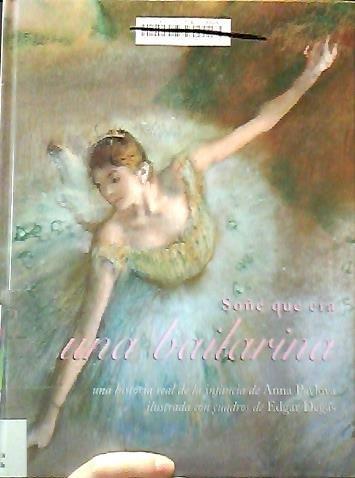 Soñe que era una bailarina (NO FICCION INFANTIL) por N. Y.) Metropolitan Museum of Art (New York