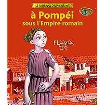 À Pompéi sous l'Empire romain: Flavia, Pompéi, an 79