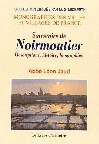 Souvenirs de Noirmoutier : Descriptions, histoire, biographies, etc.