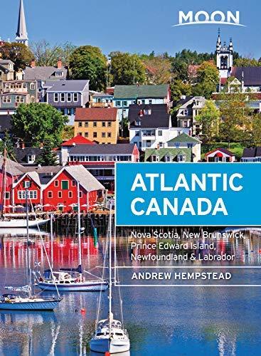Moon Atlantic Canada: Nova Scotia, New Brunswick, Prince Edward Island, Newfoundland & Labrador (Travel Guide) (English Edition)