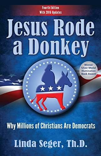 Jesus Rode a Donkey:: Why Millions of Christians Are Democrats por Linda Seger