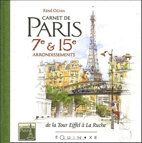 Carnet de Paris 7e & 15e arrondissements : De la tour Eiffel à la Ruche