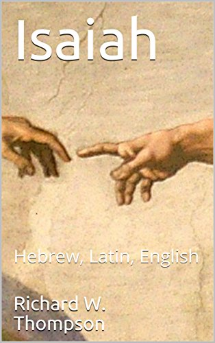 Isaiah: Hebrew, Latin, English (Hebrew Interlinear Bible Book 23) (English Edition)