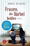 Frauen, die Bärbel heißen: Roman von Marie Reiners