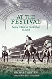 At the Festival: Racing to Glory at Cheltenham in March