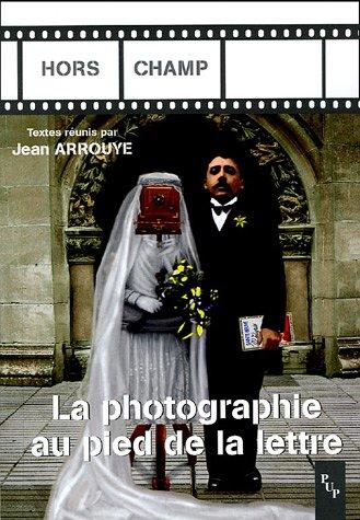 La photographie au pied de la lettre