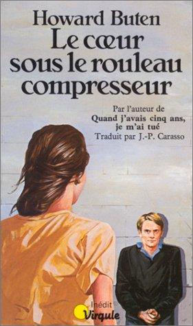 Le Coeur Sous Le Rouleau Compresseur [Pdf/ePub] eBook