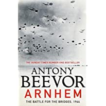 Arnhem: The Battle for the Bridges, 1944: Perfect for Father's Day